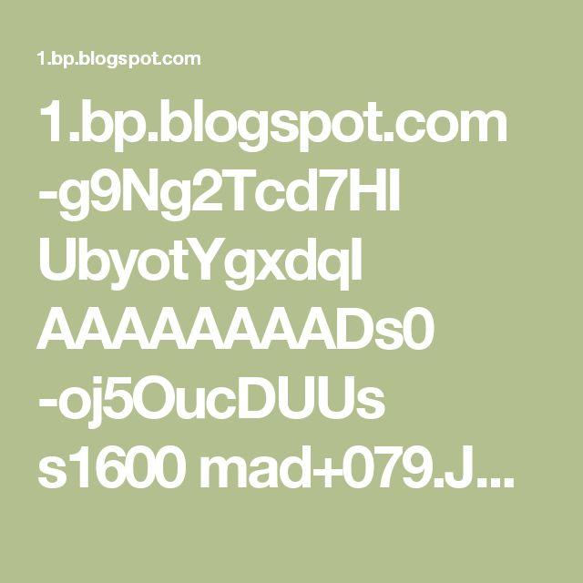 1.bp.blogspot.com -g9Ng2Tcd7HI UbyotYgxdqI AAAAAAAADs0 -oj5OucDUUs s1600 mad+079.JPG