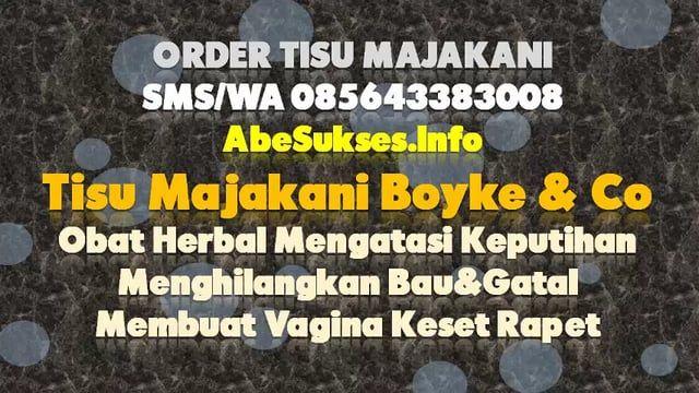 https://www.bukalapak.com/p/kesehatan-2359/produk-kesehatan-lainnya/bdd7oe-jual-tisu-majakani-boyke-herbal-aman-untuk-wanita, Cara Pakai Tisu Majakani, Order Tisu Majakani Via SMS/WA 085643383008  tisu majakani, tisu majakani untuk ibu hamil, tisu majakani asli, tisu majakani ladyfem, tisu majakani malang, tisu majakani beli dimana, tisu majakani with chamomile, tisu majakani makassar, tisu majakani surabaya, tisu majakani untuk pria, tissue manjakani, tisu majakani dr boyke
