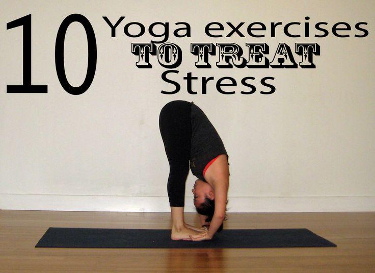 10 Yoga exercises To Treat Stress.