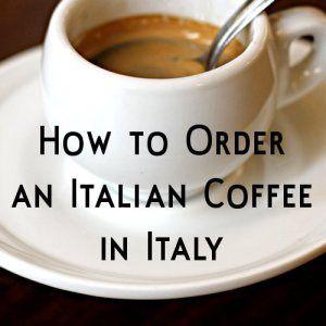 How to Order an Italian Coffee - helpful italian advice