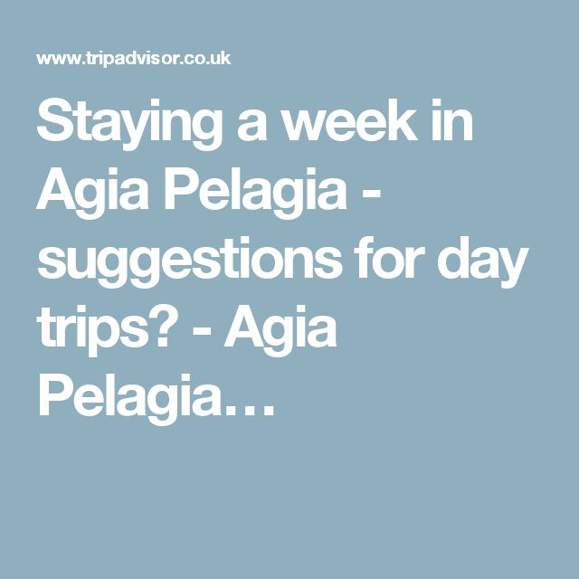 Staying a week in Agia Pelagia - suggestions for day trips? - Agia Pelagia…