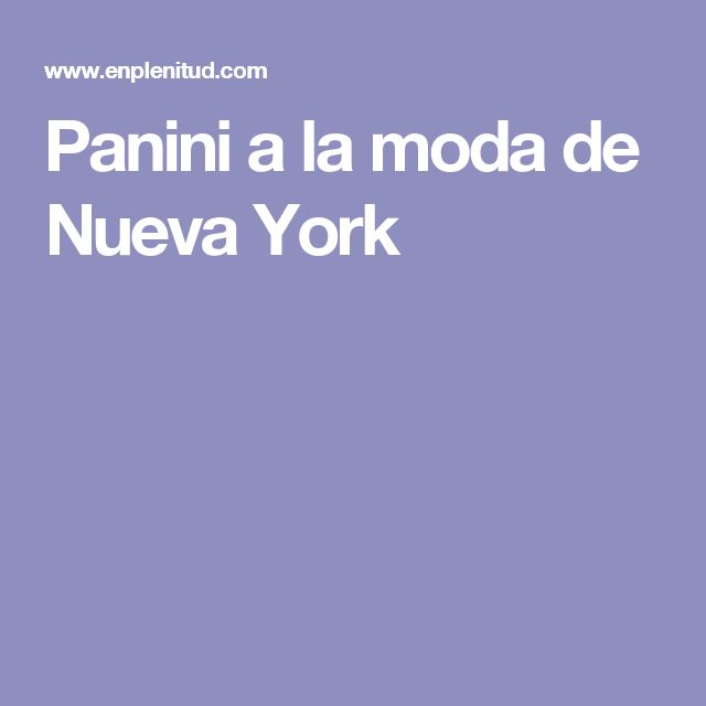 Panini a la moda de Nueva York