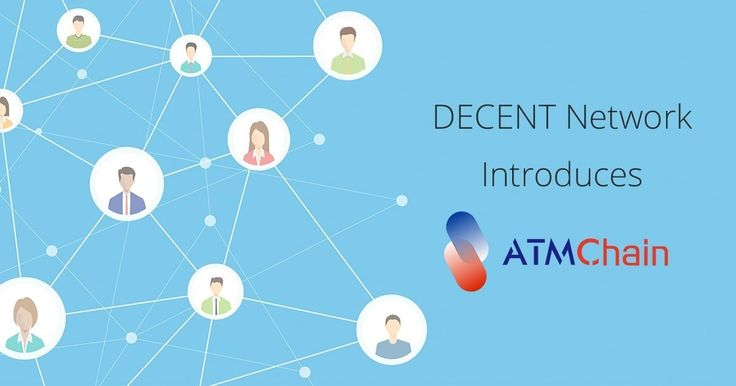 DECENT Network introduces ATMChain