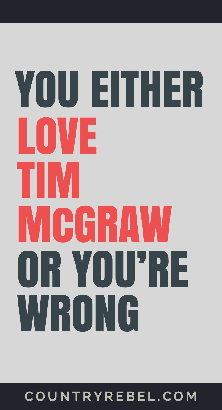 Tim McGraw Songs - You Either Love Tim Mc Graw or You're Wrong.... Check out his top Country Music Videos at Country Rebel >>     http://countryrebel.com/blogs/videos/tagged/tim-mcgraw