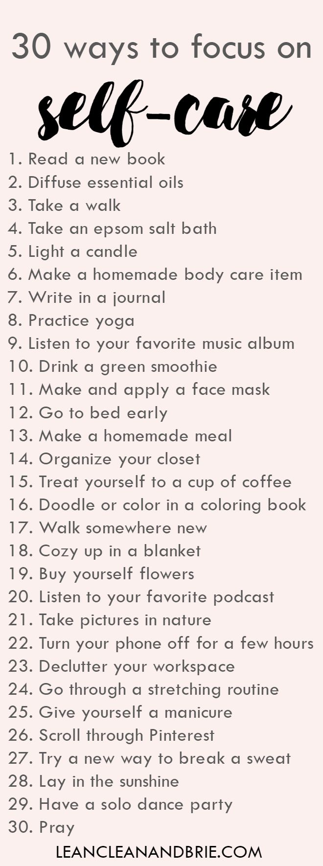 Pinterest: iamtaylorjess | 30 ways to focus on self-care | Simple ways to take care of yourself | via Lean, Clean, & Brie