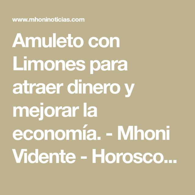 Amuleto con Limones para atraer dinero y mejorar la economía. - Mhoni Vidente - Horoscopos y Predicciones