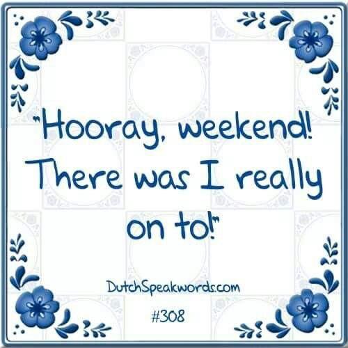 Spreuk; weekend