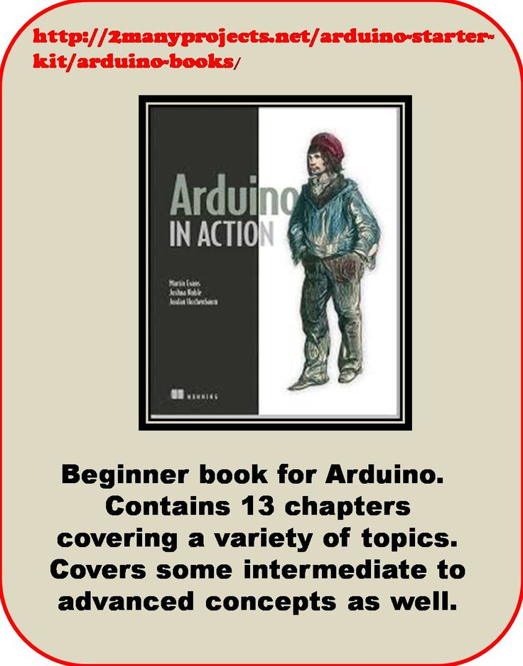 http://2manyprojects.net/arduino-starter-kit/arduino-books/ 13 Chapters Getting Started Arduino Book