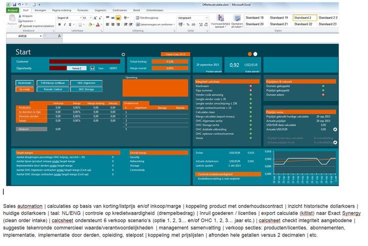 Sales automation | calculaties op basis van korting/listprijs en/of inkoop/marge | koppeling product met onderhoudscontract | inzicht historische dollarkoers | huidige dollarkoers | taal: NL/ENG | controle op kredietwaardigheid (drempelbedrag) | Inruil goederen / licenties | export calculatie (kitlist) naar Exact Synergy (clean order intake) | calcsheet ondersteunt 6 verkoop scenario's (optie 1, 2, 3… en/of OHC 1, 2, 3… jaar etc.) ........