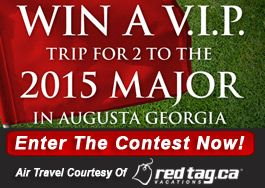 Canadians can win a V.I.P. Trip to Augusta for the 2015 Masters!