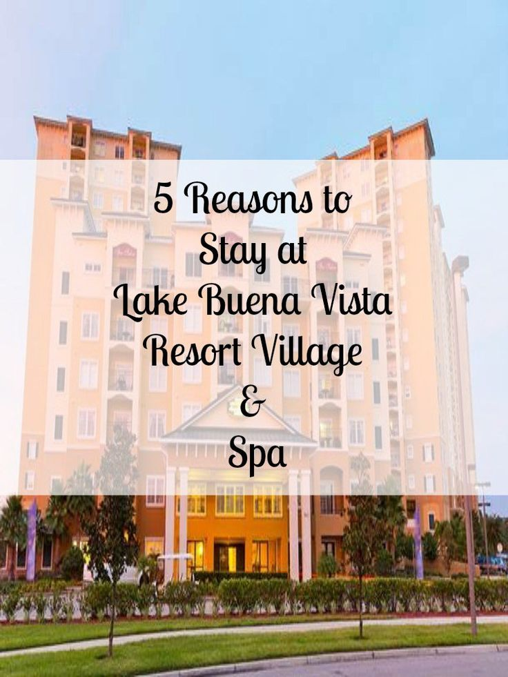 5 Reasons to Stay at Lake Buena Vista Resort Village & Spa #LBVResort #Travel #Hosted
