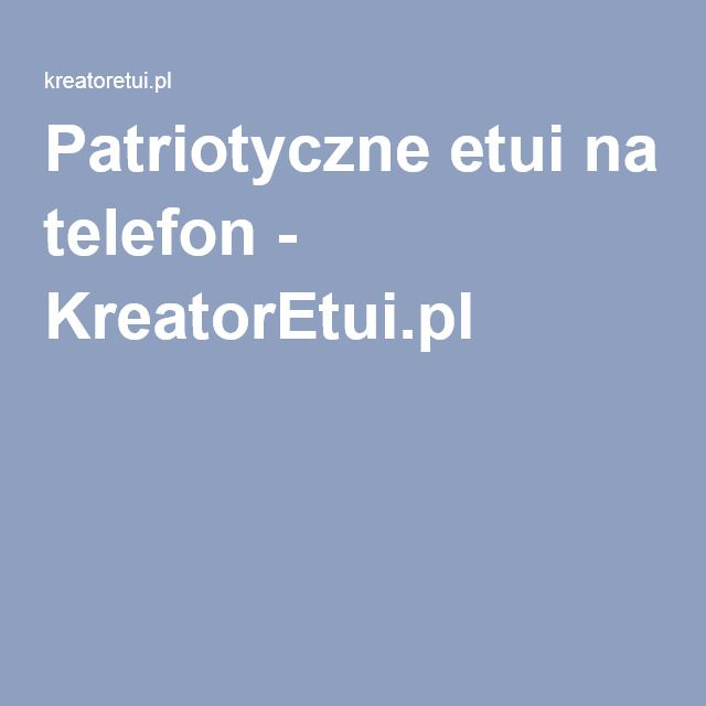 Patriotyczne etui na telefon - KreatorEtui.pl