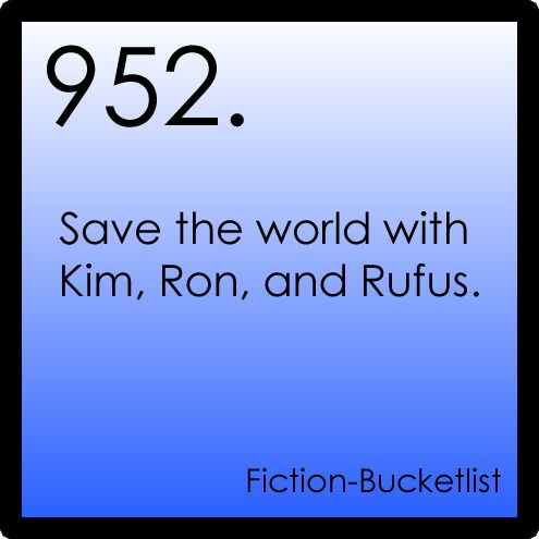 Save the world with Kim, Ron and Rufus