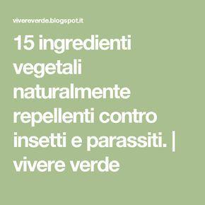 15 ingredienti vegetali naturalmente repellenti contro insetti e parassiti. | vivere verde