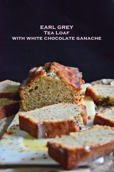 Earl Grey Tea Loaf-perfect to take to Bible Study or have girlfriends over for tea and coffee-JD