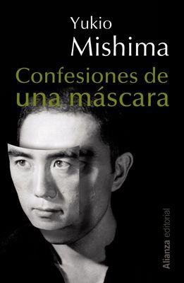 Confesiones de una máscara, de Yukio Mishima. Alianza editorial.