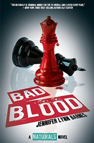 Bad Blood (The Naturals, #4) by Jennifer Lynn Barnes — Reviews, Discussion, Bookclubs, Lists