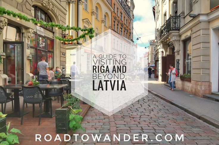 A guide to visiting Riga and beyond, Latvia