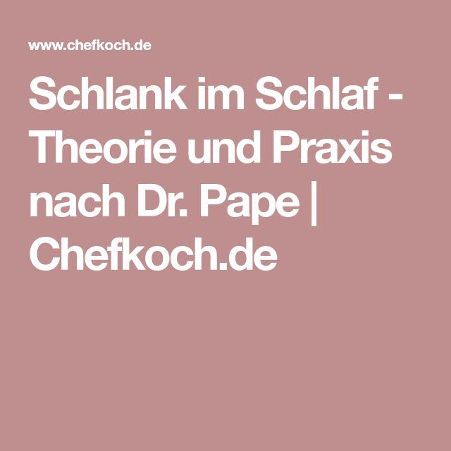 Schlank im Schlaf - Theorie und Praxis nach Dr. Pape | Chefkoch.de