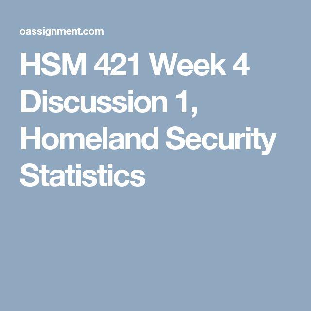 HSM 421 Week 4 Discussion 1, Homeland Security Statistics
