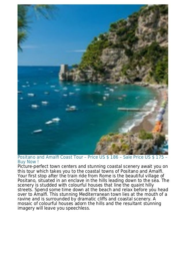 Positano and Amalfi Coast Tour – Price US $ 186 – Sale Price US $ 175 – Buy Now ! Picture-perfect town centers and stunning...
