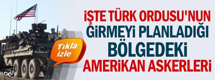 İşte Türk Ordusu'nun girmeyi planladığı bölgedeki Amerikan askerleri