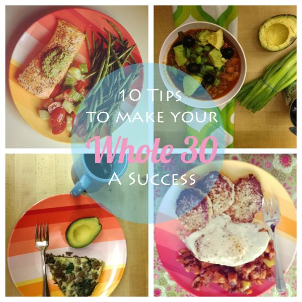 10 Tips To Make Your Whole 30 A Success #whole30 #paleo