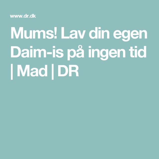 Mums! Lav din egen Daim-is på ingen tid | Mad | DR