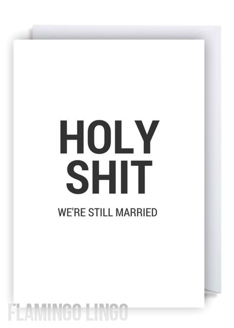 www.flamingolingo.co.uk Cheeky Fun Greetings Cards. We Ship Worldwide! Free Delivery Within The UK. Funny Rude Offensive Anniversary Greetings Card. Holy Shit We're Still Married. #anniversary #funny #card #wedding #meme #love #graduation #LGBT #engaged #birthdaycard #boy #happybirthday #newhome #greetingscard #eu