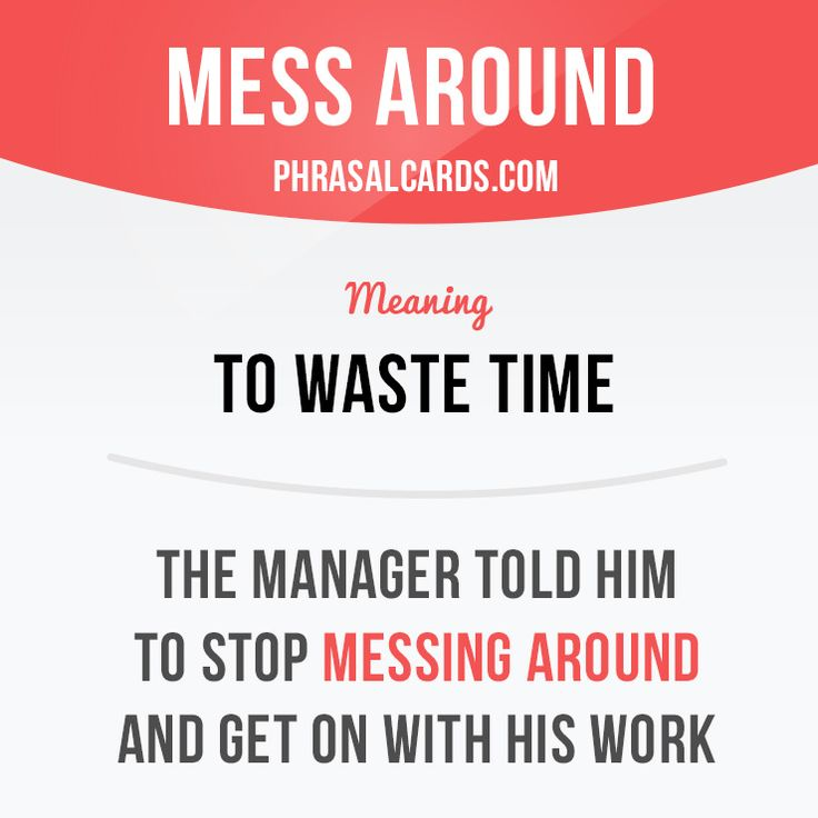 """""""Mess around"""" means """"to waste time"""".  Example: The manager told him to stop messing around and get on with his work.  #phrasalverb #phrasalverbs #phrasal #verb #verbs #phrase #phrases #expression #expressions #english #englishlanguage #learnenglish #studyenglish #language #vocabulary #dictionary #grammar #efl #esl #tesl #tefl #toefl #ielts #toeic #englishlearning #vocab #wordoftheday #phraseoftheday"""