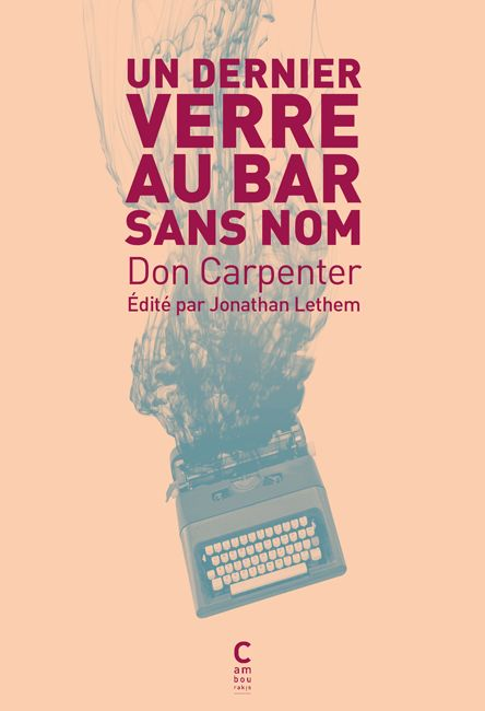 Don Carpenter : Un dernier verre au bar sans nom - Ed. Cambourakis