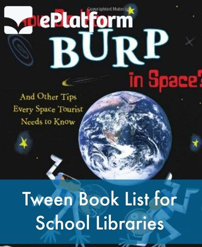 Are you working to build a book list for your school library? What books do tweens like? What books are both interesting, entertaining, and educational for tweens? ePlatform by Wheeler Books has some recommendations from the American Library Association.