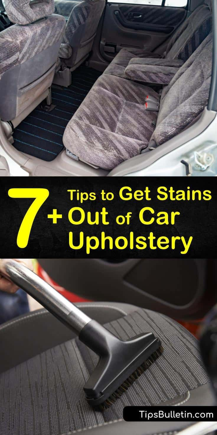 7 Tips To Get Stains Out Of Car Upholstery In 2020 Car Upholstery Cleaning Car Upholstery Clean Car Seats