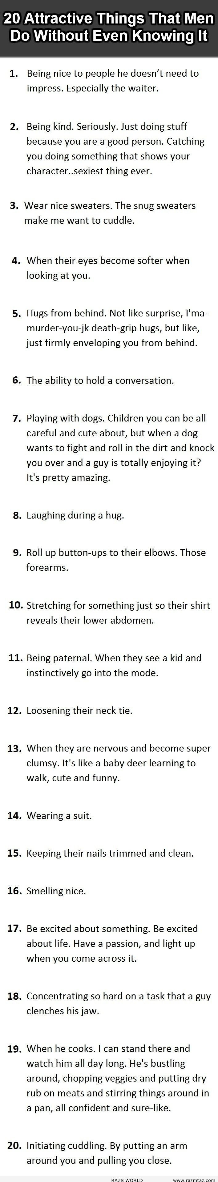 20 ATTRACTIVE THINGS THAT MAN DO WITHOUT EVER KNOWING IT ... - http://www.razmtaz.com/20-attractive-things-that-man-do-without-ever-knowing-it/