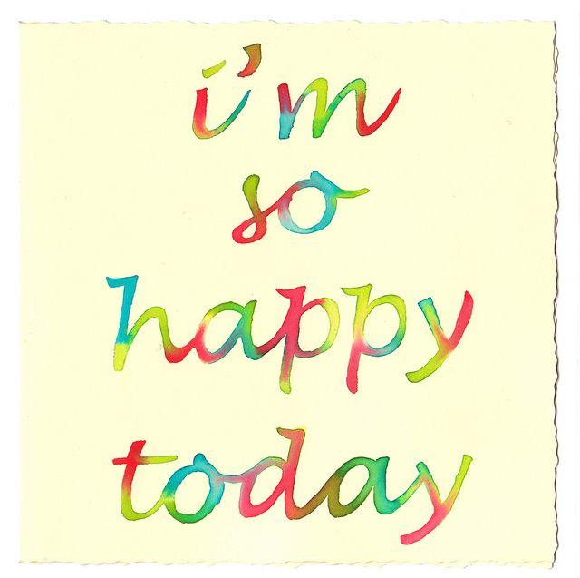 Im So Happy Today Words That Shine Happy Quotes Happy Quotes