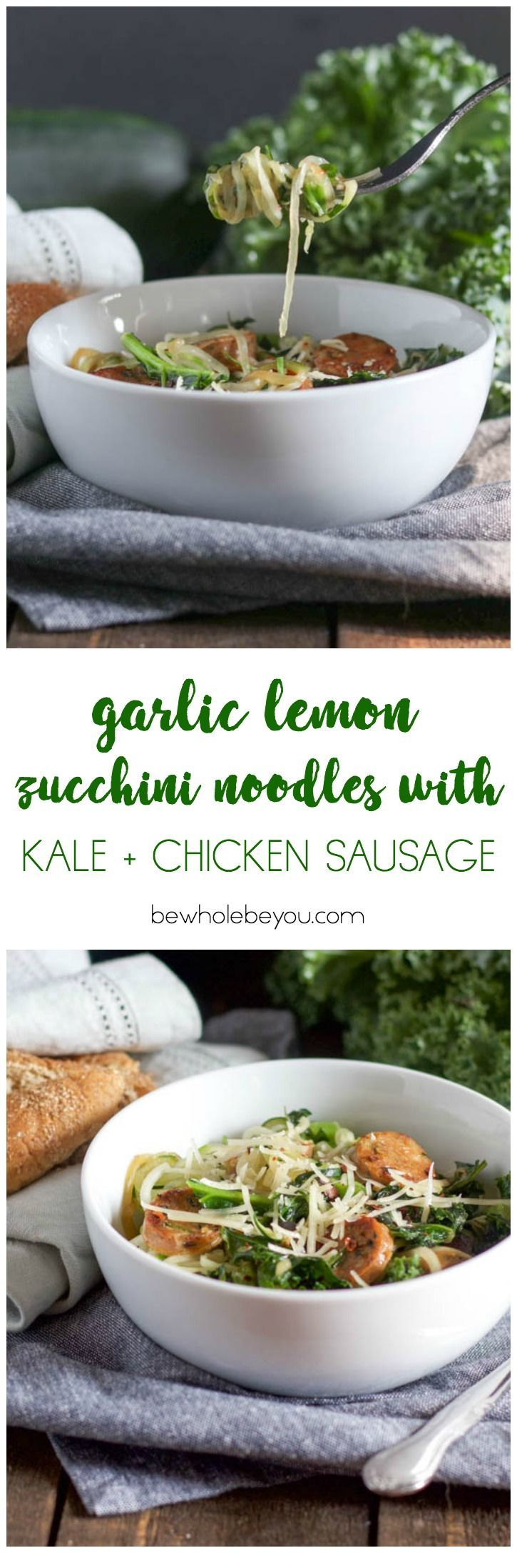 Garlic Lemon Zucchini Noodles with Kale and Chicken Sausage. Be Whole. Be You.