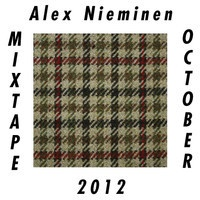 Alex Nieminen Mixtape October 2012 by alexnieminen on SoundCloud