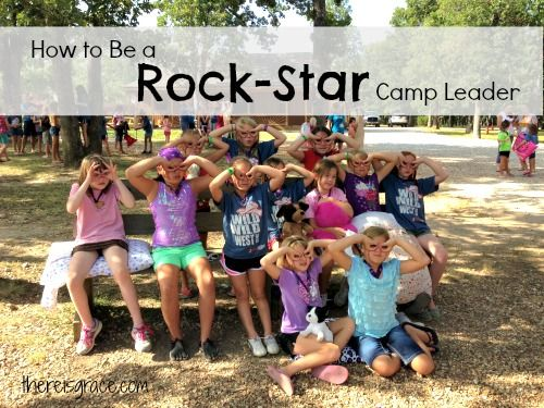Heading to camp this summer? Keep in mind these tips for being a rock-star camp leader | thereisgrace.com