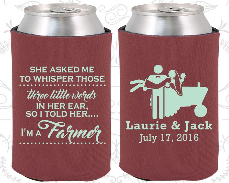 She Asked me to Whisper, Those three little words in her ear, so I told her I am a farmer, Country Wedding Gift, Farm Wedding Coozies (544)