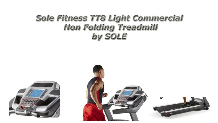 Find out about Sole Fitness TT8 Light and view its full specification to find out whether this product meets all of your fitness needs. ( http://www.cheaptreadmill.net )