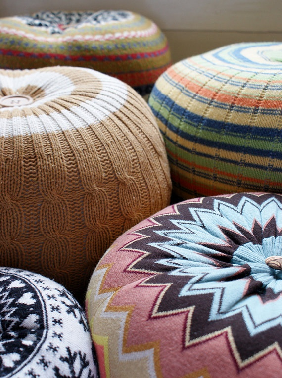 Upcycled knit poufs from discarded sweaters. Love.