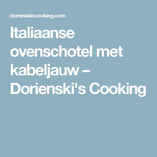 Italiaanse ovenschotel met kabeljauw – Dorienski's Cooking