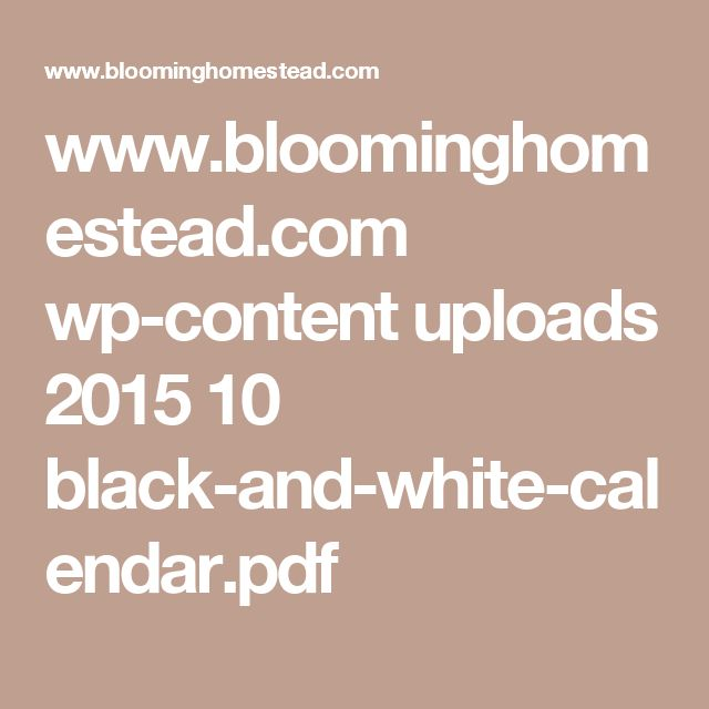 www.bloominghomestead.com wp-content uploads 2015 10 black-and-white-calendar.pdf