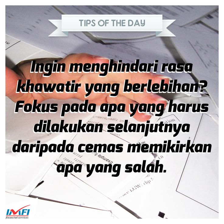 Rasa khawatir itu wajar, namun jangan sampai mengganggu aktifitas kalian ya, sahabat IMFI ! #tips #indomobilfinance