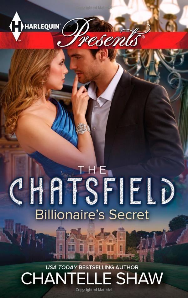 Billionaire's Secret (Harlequin Presents\The Chatsfield): Chantelle Shaw: 9780373132638: Amazon.com: Books