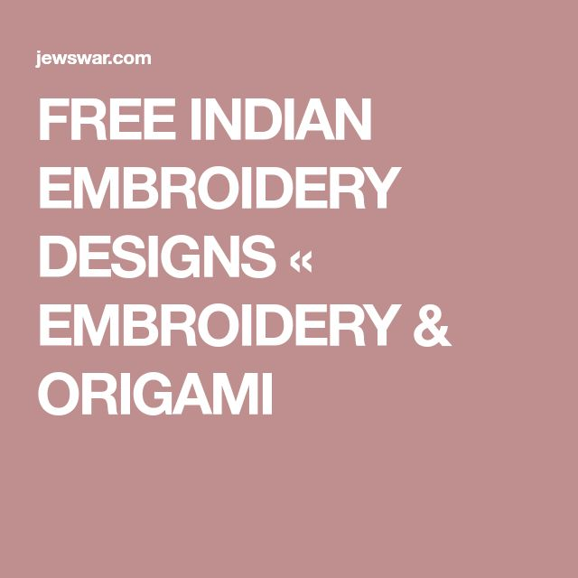 FREE INDIAN EMBROIDERY DESIGNS « EMBROIDERY & ORIGAMI