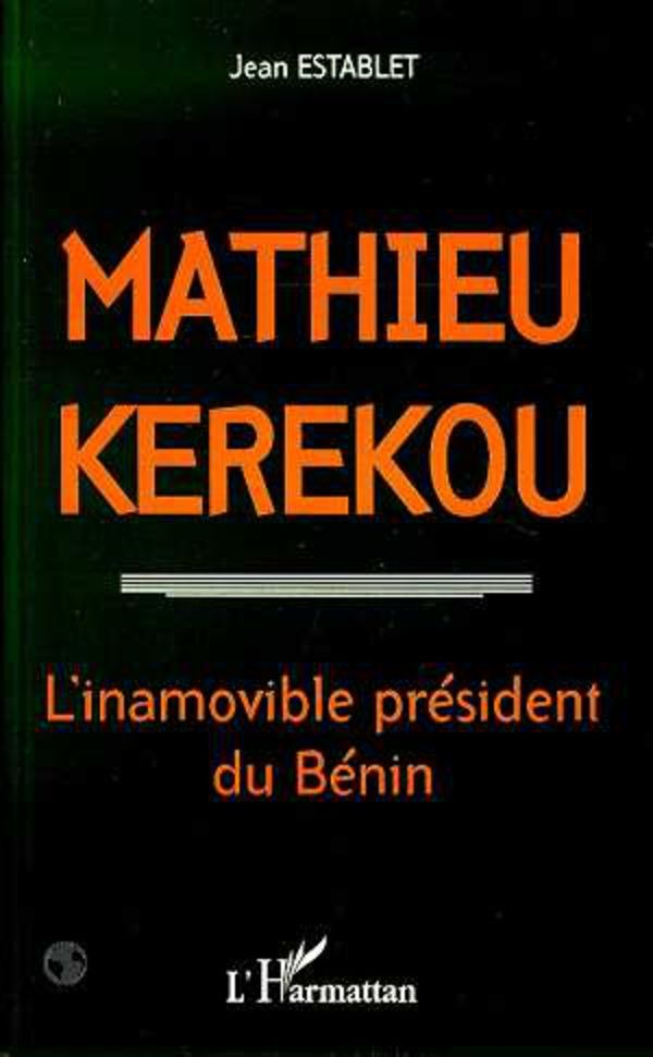 This 1997 volume looks at the life of the former president of Bénin, Mathieu Kérékou