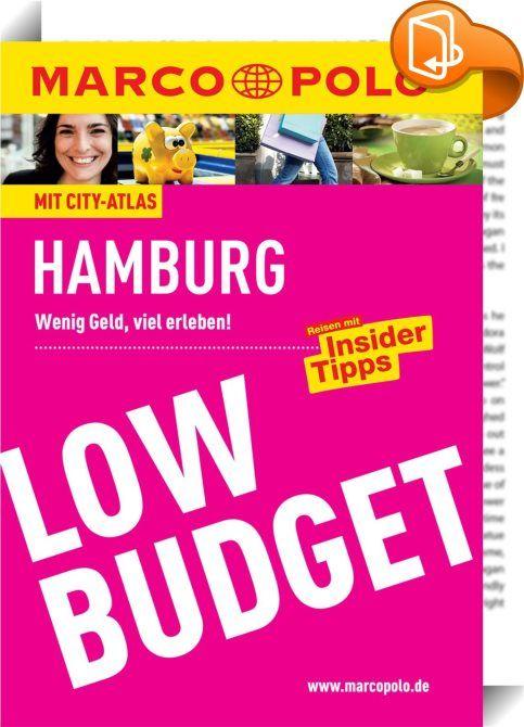 MARCO POLO Reiseführer Low Budget Hamburg    ::  Kostenlos ins Museum, günstig ins Theater oder in ein angesagtes Konzert? Coole Treffpunkte, Tipps für Klassiker und preiswerte Touren? Wo Sie günstig und trotzdem gut satt werden, wie Sie auch mit wenig Geld die Nacht zum Tag machen und wo Sie von der Bettenbörse bis zum lässigen Hostel preiswert zur Ruhe kommen: Mit den mehr als 250 Adressen des MARCO POLO Low Budget entdecken Sie die cleversten Angebote, bei denen Sie für kleines Geld...
