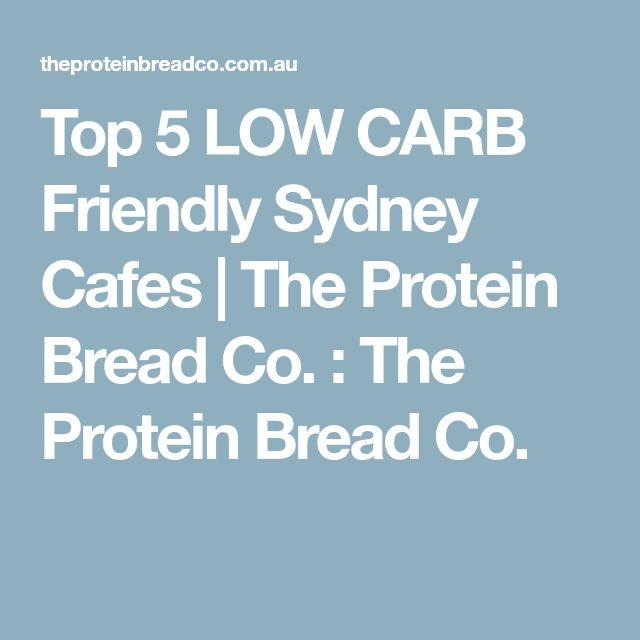 Top 5 LOW CARB Friendly Sydney Cafes | The Protein Bread Co. : The Protein Bread Co.