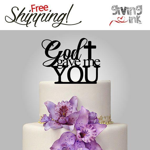 Wedding Cake Topper God Gave Me You Christian Cake by givingINK